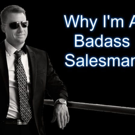 What Makes Me a Badass Salesman [Video]