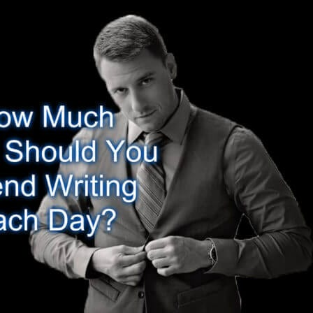 How Much Time Should You Spend Writing Each Day [Video]