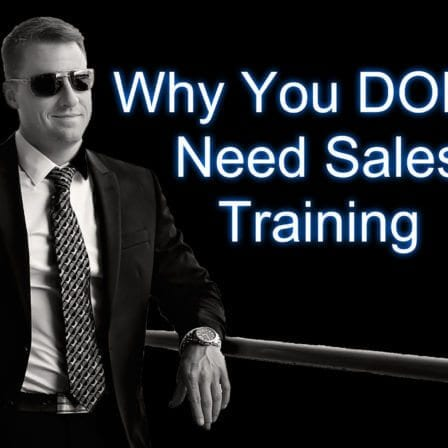 The Last Thing You Need Is MORE Sales Training – Here's Why [Video]