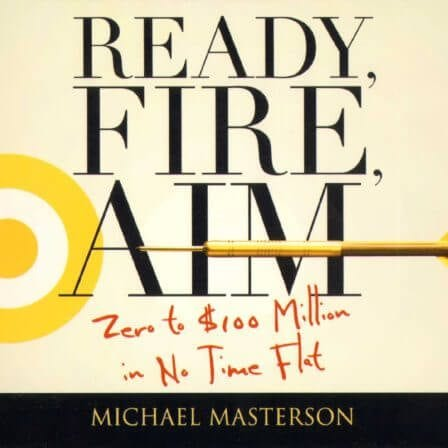 Book Review: Ready, Fire, Aim – Michael Masterson