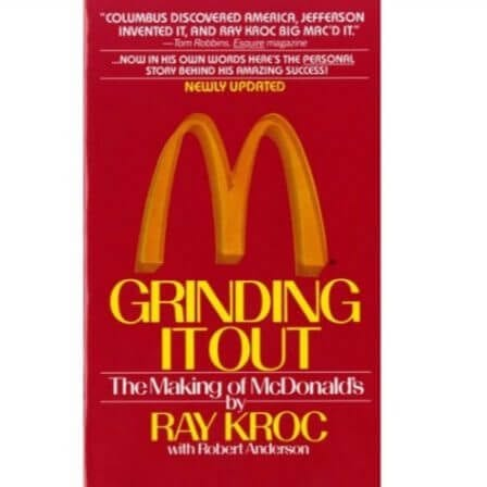 Book Review: Grinding It Out – Ray Kroc